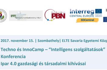 """Techno és InnoCamp – """"Intelligens szolgáltatások"""" Konferencia Ipar 4.0 gazdasági és társadalmi kihívásai"""